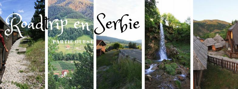Roadtrip en Serbie : les incontournables de l'Ouest